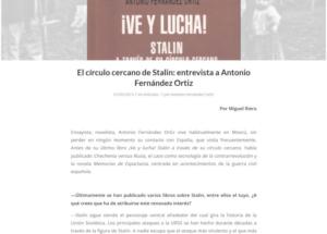 """Entrevista sobre """"El círculo cercano de Stalin"""" a Antonio Fernández Ortiz, por Miguel Riera"""